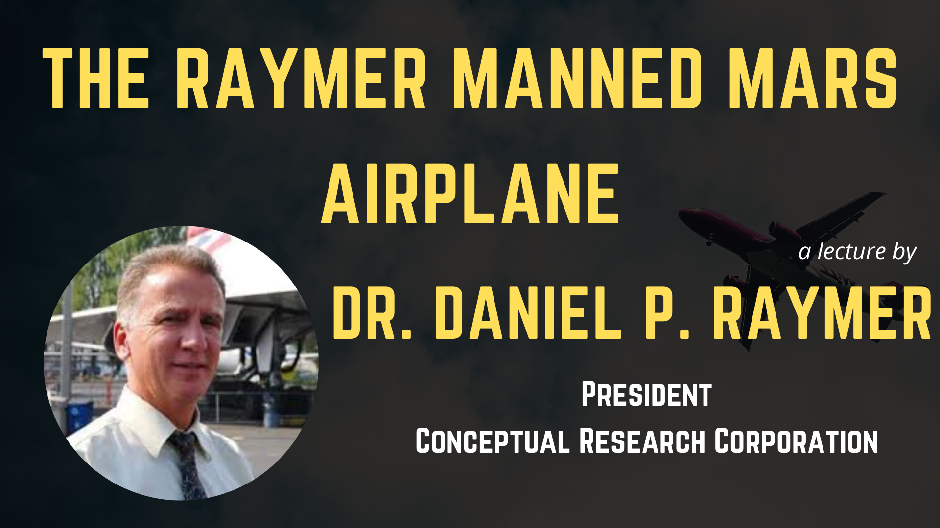 Raymer's Manned MARS Airplane