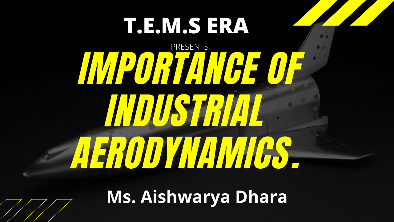 Importance of Industrial Aerodynamics