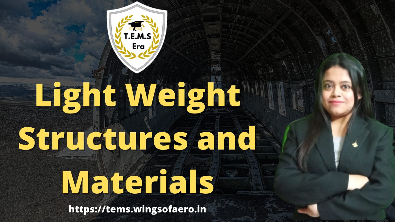 Light Weight Structures and Materials
